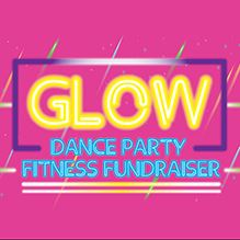 Glow Dance Party Fitness Fundraiser