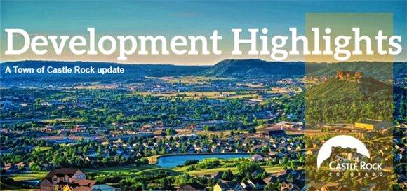 Development Highlights; A Town of Castle Rock update image