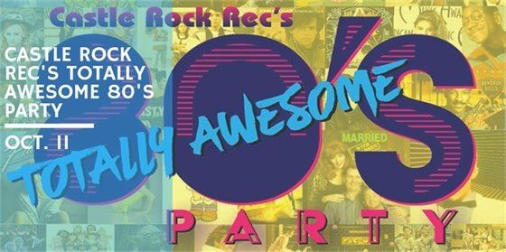 Castle Rock Rec's Totally Awesome 80's Party, celebrating 30 years!